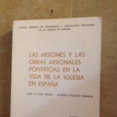Libros de segunda mano: LAS MISIONES Y LAS OBRAS MISIONALES PONTIFICIAS EN LA VIDA DE LA IGLESIA EN ESPAÑA. Lote 136262569