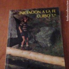 Libros de segunda mano: INICIACIÓN A LA FE. Lote 136560325