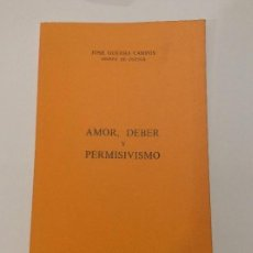 Libros de segunda mano: AMOR, DEBER Y PERMISIVISMO. JOSÉ GUERRA CAMPOS.. Lote 136655138