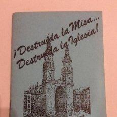 Libros de segunda mano: DESTRUIDA LA MISA DESTRUIDA LA IGLESIA. SACERDOTES MARIANOS. TEMA MISA TRADICIONAL TRIDENTINA.. Lote 136655218
