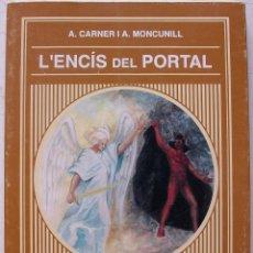 Libros de segunda mano: L'ENCIS DEL PORTAL. ANTONI CARNER I ANTONI MONCUNILL.. Lote 136708302
