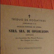 Libros de segunda mano: MANUEL MARTINEZ.GREGORIO MAZA.TRIDUO DE ROGATIVAS.VIRGEN CONSOLACION.PATRONA UTRERA. Lote 136744962