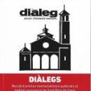 Libros de segunda mano: DIÀLEGS. RECULL D'ARTICLES MEMORIALÍSTICS PUBLICATS AL BUTLLETÍ PARROQUIAL DE SANT PERE DE GAVÀ.. Lote 136806686