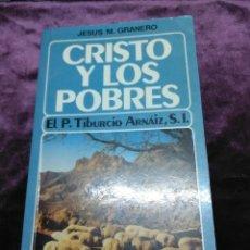 Libros de segunda mano: CRISTO Y LOS POBRES. EL P. TIBURCIO ARNAIZ. GRANERO. 1980.. Lote 136932853