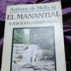 Libros de segunda mano: EL MANANTIAL (EJERCICIOS ESPIRITUALES). A. DE MELLO. SAL TERRAE. 1984. 2ª ED.. Lote 136945836