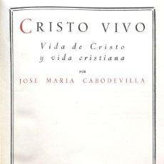 Libros de segunda mano: J. M. CABODEVILLA. CRISTO VIVO. VIDA DE CRISTO Y VIDA CRISTIANA. MADRID, 1963. BAC. Lote 137122198