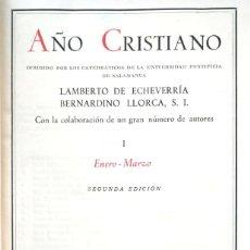 Libros de segunda mano: LAMBERTO ECHEVERRÍA Y BERNARDO LLORCA. AÑO CRISTIANO. 4 VOLS. COMPLETO. MADRID, 1966. BAC. Lote 137132946