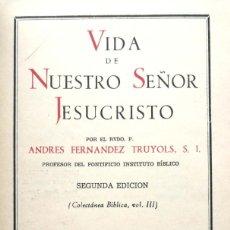 Libros de segunda mano: A. FERNÁNDEZ TRUYOLS. VIDA DE NUESTRO SEÑOR JESUCRISTO. MADRID, 1954. BAC. Lote 180344156