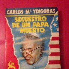Libros de segunda mano: SECUESTRO DE UN PAPA MUERTO. Lote 137159340