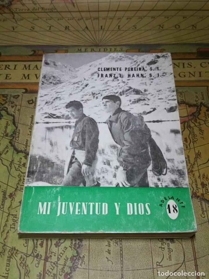 MI JUVENTUD Y DIOS. CLEMENTE PEREIRA-FRANZ E. HAHN. ADELANTE Nº18. SAL TERRAE 1967 (Libros de Segunda Mano - Religión)