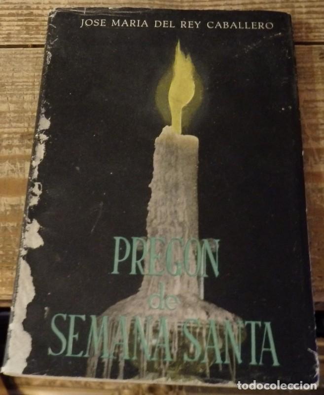 SEMANA SANTA SEVILLA, 1953, PREGON PRONUNCIADO PRO JOSE MARIA DEL REY CABALLERO (Libros de Segunda Mano - Religión)