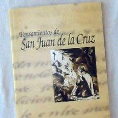 Libros de segunda mano: PENSAMIENTOS DE SAN JUAN DE LA CRUZ - JUAN LUIS RODRÍGUEZ 2000 - VER INDICE. Lote 137307026