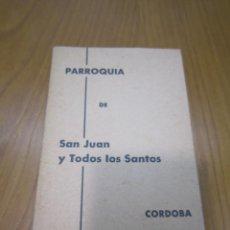 Libros de segunda mano: LIBRO RELIGIOSO. PARROQUIA DE SAN JUAN Y TODOS LOS SANTOS. CORDOBA. Lote 137486294