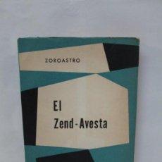Libros de segunda mano: EL ZEND-AVESTA. ZOROASTRO. LA CIENCIA OCULTA DE LOS SACERDOTES MAGOS DE PERSIA. EDICION KIER 1959. Lote 179059668