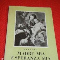 Libros de segunda mano: MADRE MÍA, ESPERANZA MÍA - C.S.MARIA MAGDALENA PAZZIS - 1950. Lote 137637186