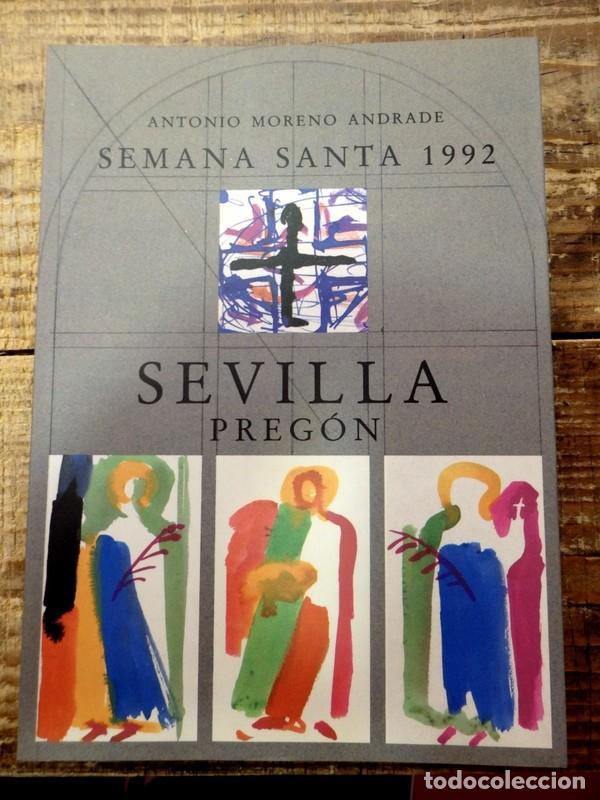 PREGÓN DE LA SEMANA SANTA DE SEVILLA, 1992 - ANTONIO MORENO ANDRADE (Libros de Segunda Mano - Religión)