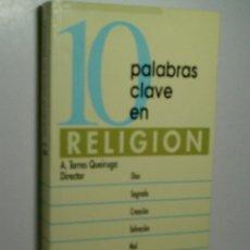Libros de segunda mano: 10 PALABRAS EN CLAVE RELIGIÓN. TORRES QUEIRUGA A. (DIRECTOR) 1992. Lote 137908038