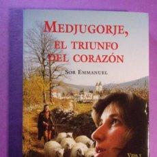 Libros de segunda mano: MEDJUGORJE, EL TRIUNFO DEL CORAZÓN / SOR EMMANUEL / 2002. Lote 138081594