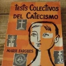 Libros de segunda mano: MARIE FARGUES - TEST COLECTIVOS DEL CATECISMO. Lote 138091698