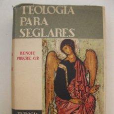Libros de segunda mano: TEOLOGÍA PARA SEGLARES - BENOIT PRUCHE - EDICIONES GUADARRAMA - AÑO 1963.. Lote 138555798