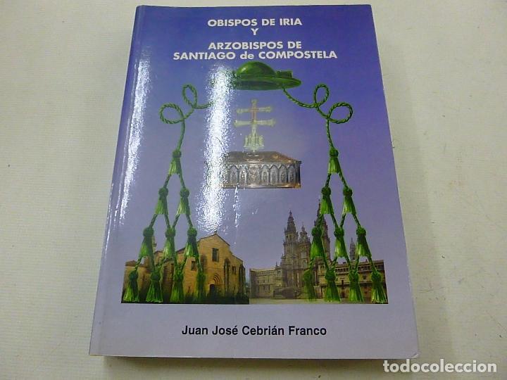 OBISPOS DE IRIA Y ARZOBISPOS DE SANTIAGO DE COMPOSTELA. JUAN JOSÉ CEBRIÁN FRANCO-CCC 3 (Libros de Segunda Mano - Religión)