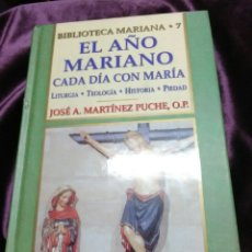 Libros de segunda mano: EL AÑO MARIANO, CADA DÍA CON MARÍA. MZ. PUCHE. EDIBESA. 2002.. Lote 138723446