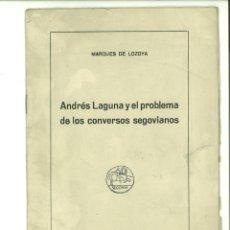 Libros de segunda mano: ANDRÉS LAGUNA Y EL PROBLEMA DE LOS CONVERSOS SEGOVIANOS. MARQUÉS DE LOZOYA. Lote 138757838