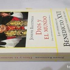 Libros de segunda mano: DIOS Y EL MUNDO-JOSEPH RATZINGERLAS OPINIONES DE BENEDICTO XVI SOBRE LOS GRANDES TEMAS DE HOY. Lote 138841526