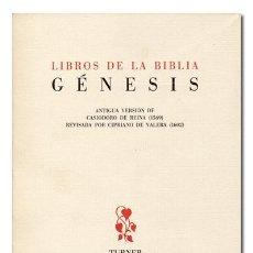 Libros de segunda mano: GÉNESIS, LIBROS DE LA BIBLIA. VERSIÓN DE CASIODORO DE REINA Y CIPRIANO DE VALERA. TURNER, 1990. Lote 138851238