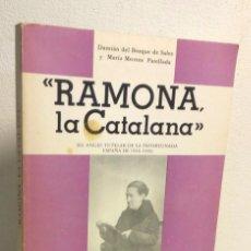 Libros de segunda mano: RAMONA LA CATALANA *** DAMIAN DEL BOSQUE DE SALES Y MARIA MORROS PARELLADA ***. Lote 138967602