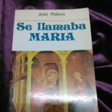 Libros de segunda mano: SE LLAMABA MARÍA. J. POLLANO. PAULINAS. 1985.. Lote 139005913