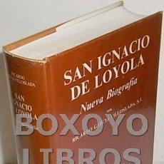 Libros de segunda mano: GARCÍA-VILLOSLADA, RICARDO. SAN IGNACIO DE LOYOLA. NUEVA BIOGRAFÍA. Lote 139015578