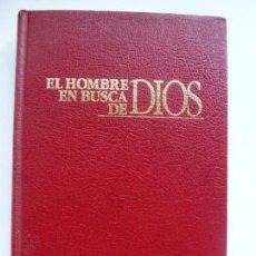 Libros de segunda mano: EL HOMBRE EN BUSCA DE DIOS. . Lote 139101554