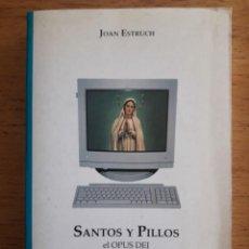 Libros de segunda mano: SANTOS Y PILLOS, EL OPUS DEI Y SUS PARADOJAS / JOAN ESTRUCH / EDI. HERDER / EDICIÓN 1994. Lote 139158338