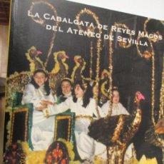 Libros de segunda mano: LA CABALGATA DE REYES MAGOS DEL ATENEO DE SEVILLA AÑO 2001 EDITA ATENEO DE SEVILLA . Lote 139229654