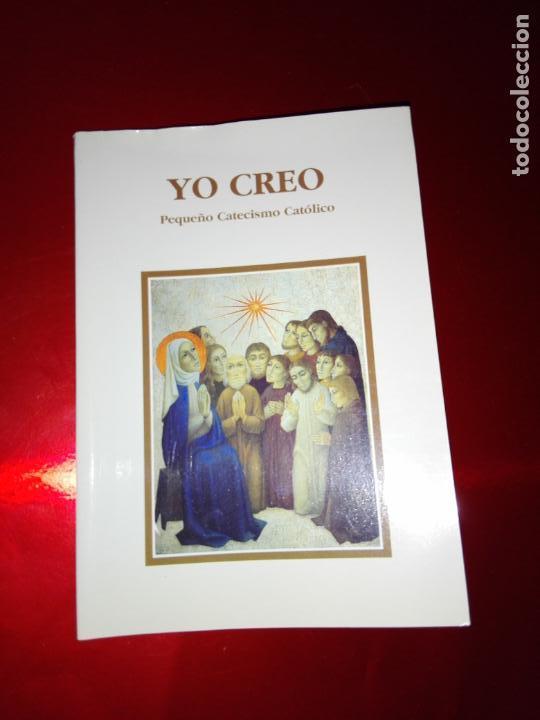 LIBRO-YO CREO-PEQUEÑO CATECISMO CATÓLICO-4ªEDICIÓN-2001-PERFECTO ESTADO-VER FOTOS (Libros de Segunda Mano - Religión)