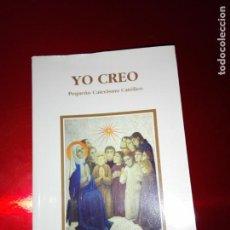Libros de segunda mano: LIBRO-YO CREO-PEQUEÑO CATECISMO CATÓLICO-4ªEDICIÓN-2001-PERFECTO ESTADO-VER FOTOS. Lote 139242714