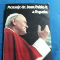 Libros de segunda mano: LIBRO: MENSAJE DE JUAN PABLO A ESPAÑA. Lote 139256520