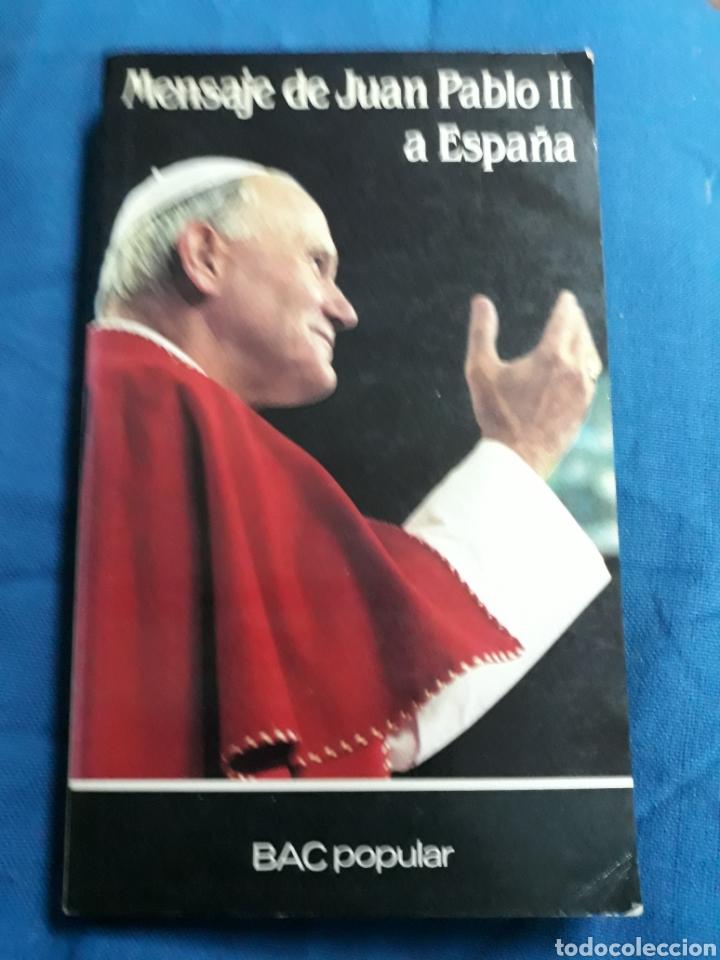 Libros de segunda mano: Libro: MENSAJE DE JUAN PABLO A ESPAÑA - Foto 2 - 139256520