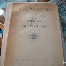 Libros de segunda mano: GUARDINI, ROMANO: LA ESENCIA DEL CRISTIANISMO.. Lote 139270746