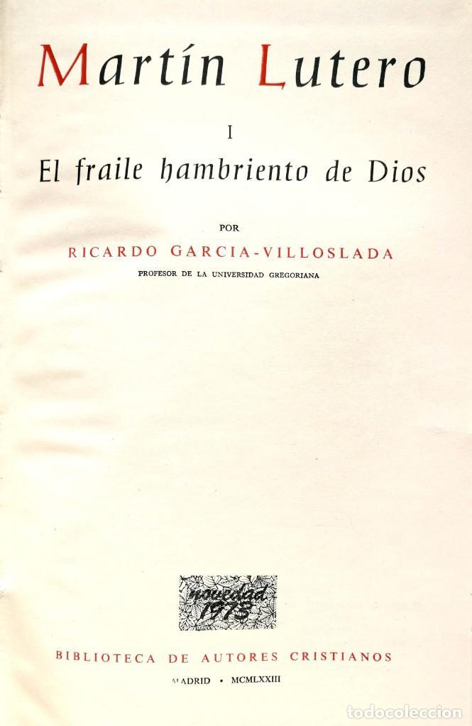RICARDO GARCÍA-VILLOSLADA. MARTÍN LUTERO. 2 VOLS. MADRID, 1973. BAC (Libros de Segunda Mano - Religión)