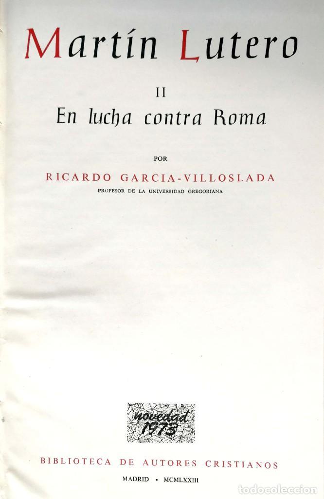 Libros de segunda mano: RICARDO GARCÍA-VILLOSLADA. Martín Lutero. 2 vols. Madrid, 1973. BAC - Foto 2 - 139301130