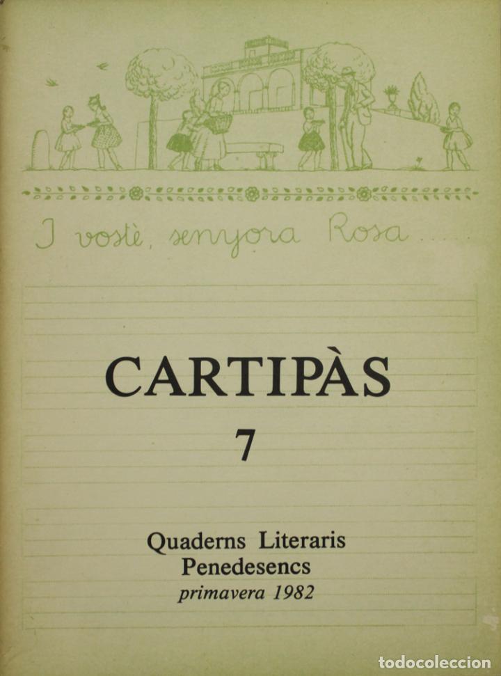 CARTIPÀS 7. QUADERNS LITERARIS PENEDESENCS. PRIMAVERA 1982. (Libros de Segunda Mano - Religión)