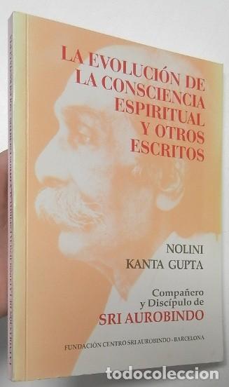 LA EVOLUCIÓN DE LA CONSCIENCIA ESPIRITUAL Y OTROS ESCRITOS - NOLINI KANTA GUPTA (Libros de Segunda Mano - Religión)