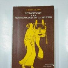 Libros de segunda mano: INTRODUCCIÓN A LA FENOMENOLOGIA DE LA RELIGIÓN. J. MARTIN VELASCO. TDK230. Lote 139505910
