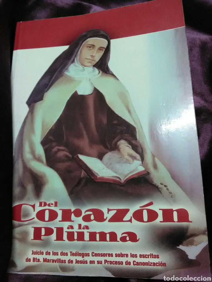 DEL CORAZÓN A LA PLUMA. (SANTA MARAVILLAS DE JESÚS). MONTE CARMELO, 1999. (Libros de Segunda Mano - Religión)