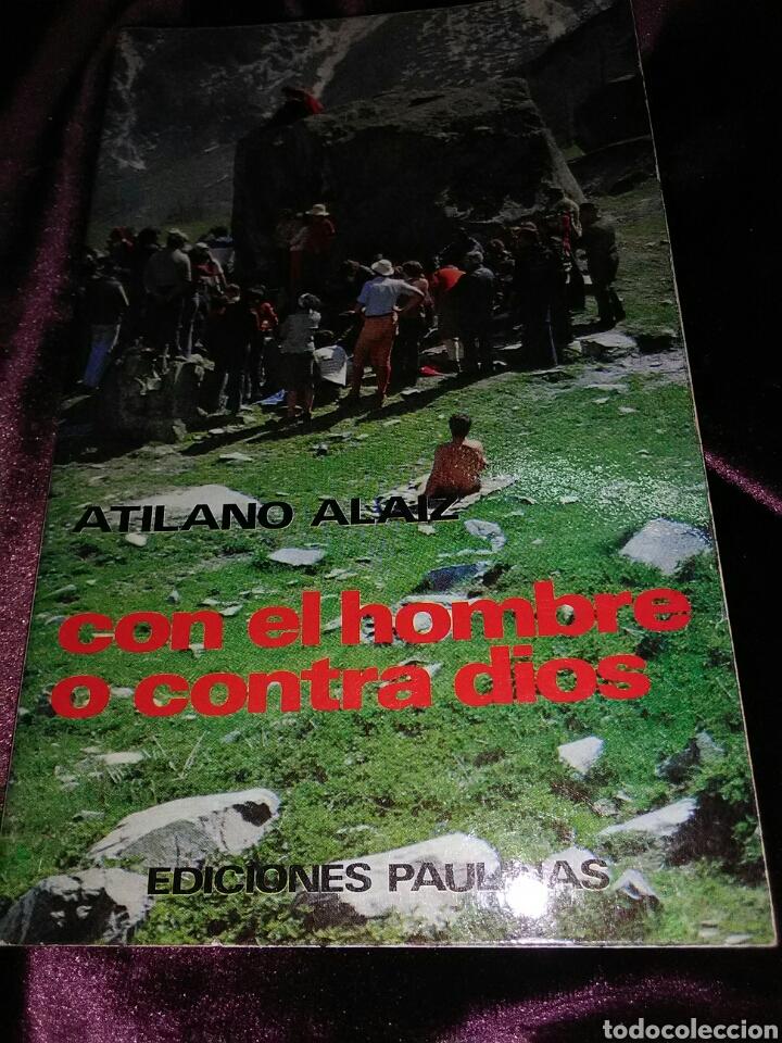CON EL HOMBRE O CONTRA DIOS. A. ALAIZ. PAULINAS, 1977. (Libros de Segunda Mano - Religión)