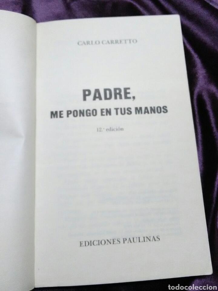 Libros de segunda mano: Padre, me pongo en tus manos. C. Carretto. Paulinas, 1989. - Foto 3 - 139659214