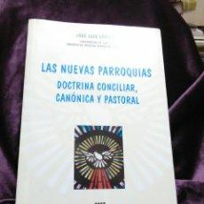 Libros de segunda mano: LAS NUEVAS PARROQUIAS, DOCTRINA CONCILIAR, CANÓNICA Y PASTORAL. LARRABE. 1996.. Lote 139662969