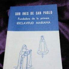Libros de segunda mano: SOR INÉS DE SAN PABLO (ESCLAVITUD MARIANA). E. GUTIÉRREZ. 1984.. Lote 139664068
